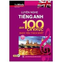Luyện Nghe Tiếng Anh Qua 100 Ca Khúc Được Yêu Thích Nhất (Tập 1-2)