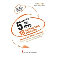 5 Nguyên Tắc Thép - 15 Thuật Bán Hàng Thành Công