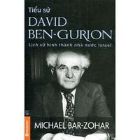 Tiểu Sử David Ben-Gurion - Lịch Sử Hình Thành Nhà Nước Israel