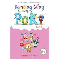 Kỹ Năng Sống Cùng Poki (9+) - Tập 1-2