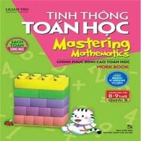 Tinh Thông Toán Học - Mastering Mathematics (Dành Cho Trẻ 8 - 9 Tuổi)
