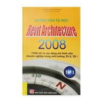 Hướng Dẫn Tự Học Revit Architecture 2008 (Tập 1-2)