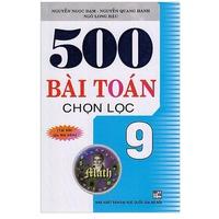 500 Bài Toán Chọn Lọc (Lớp 6-9)