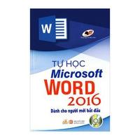 Tự Học Microsoft Word 2016 Dành Cho Người Mới Bắt Đầu (Kèm CD)