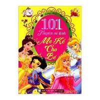 101 Truyện Cổ Tích Mẹ Kể Cho Bé