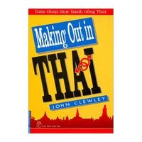 Đàm Thoại Thực Hành Tiếng Thái - Making Out In Thai